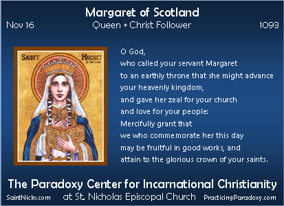 Nov 16 - Margaret of Scotland