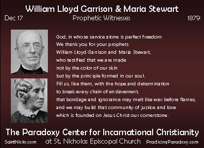 Dec 17 - William Garrison + Maria Stewart