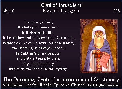 Mar 18 - Cyril of Jerusalem