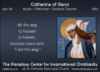 Apr 29 - Catherine of Siena