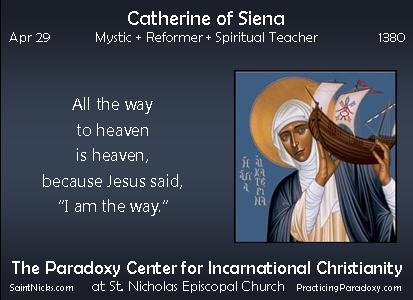 Apr 29 - Catherine of Siena