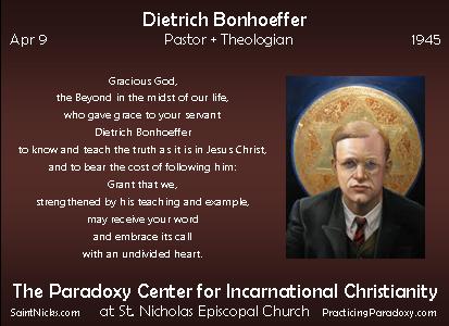 Apr 9 - Dietrich Bonhoeffer