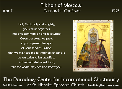 Apr 7 - Tikhon of Moscow