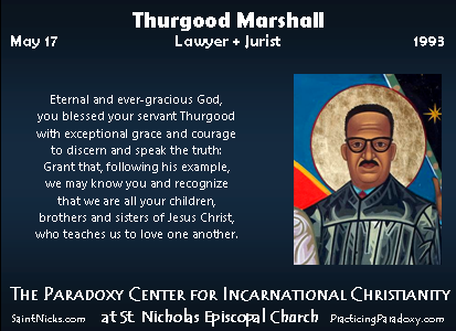 May 17 - Thurgood Marshall